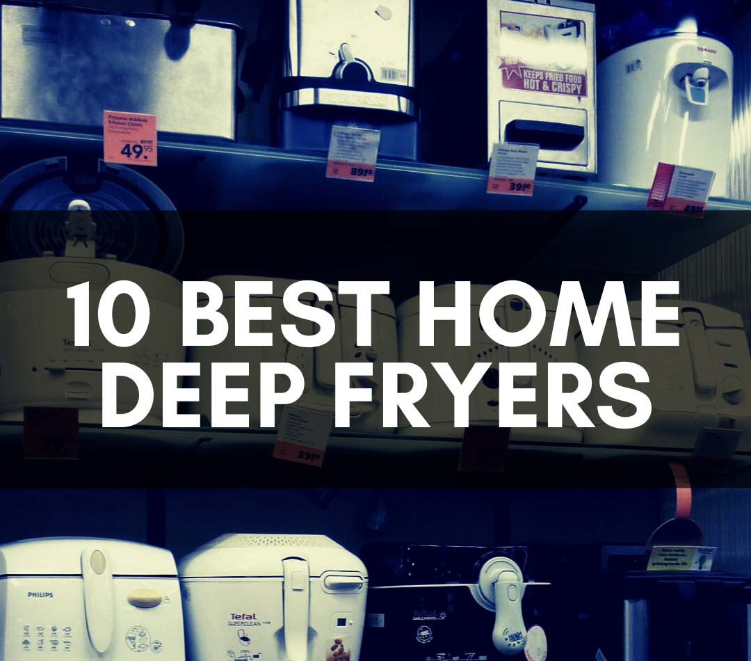 10 Best Home Deep Fryer